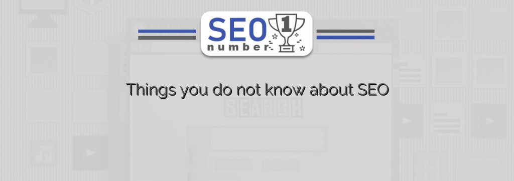 Things you do not know about SEO