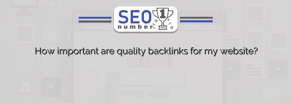 How important are quality backlinks for my website?
