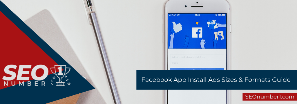 Facebook App Install Ads Sizes & Formats Guide
