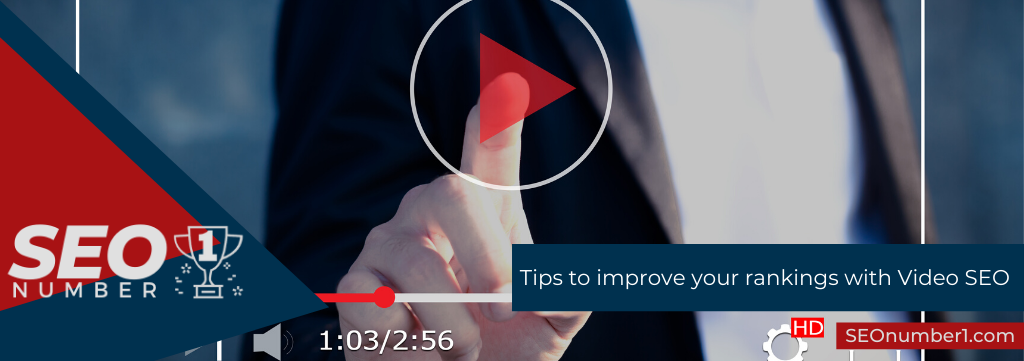 Tips to improve your rankings with Video SEO