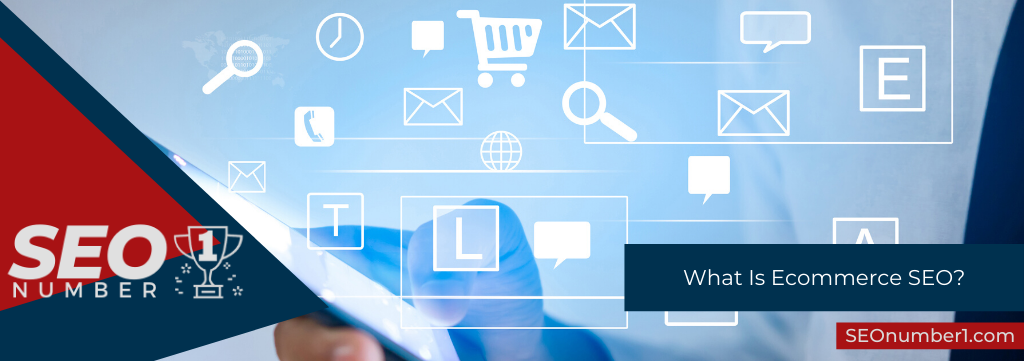 What Is Ecommerce SEO